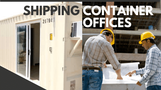 shipping container offices and construction workers