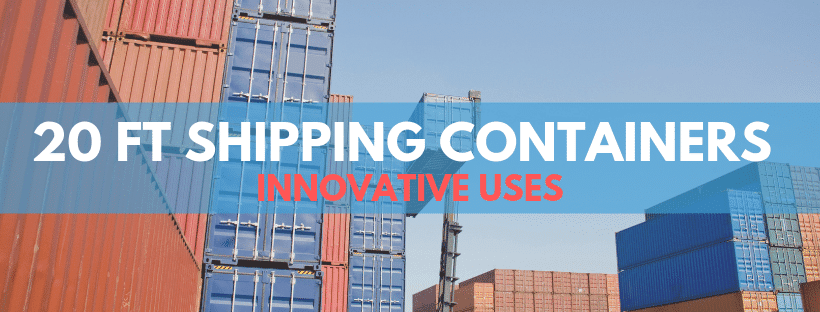 20ft Shipping Containers are Perfect For Many Uses