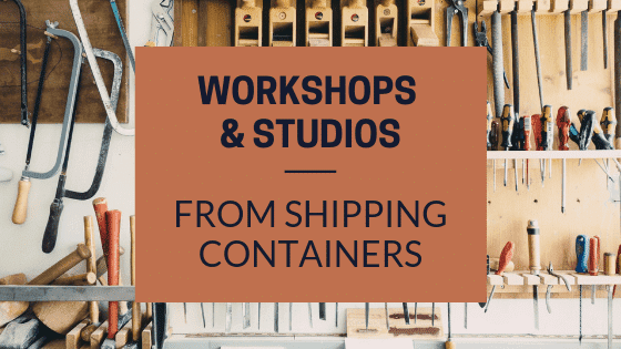 Shipping Containers Make Great Workshops